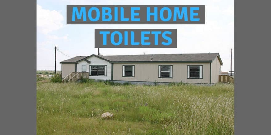 Are Mobile Home Toilets Diffe Than