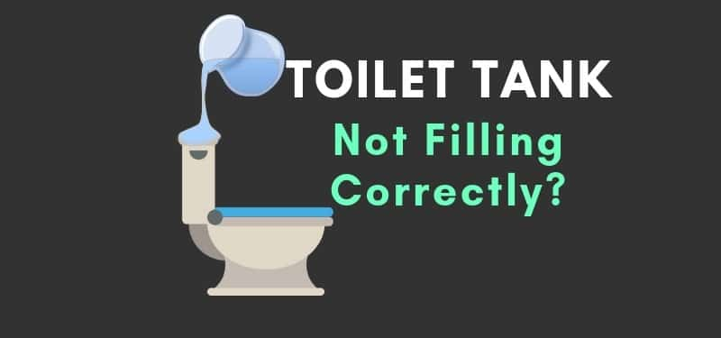 Why Is My Toilet Tank Not Filling Correctly | Toilet Travels